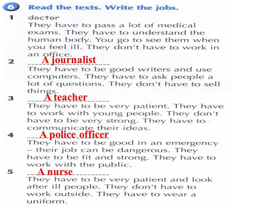 A journalist A police officer A nurse A teacher