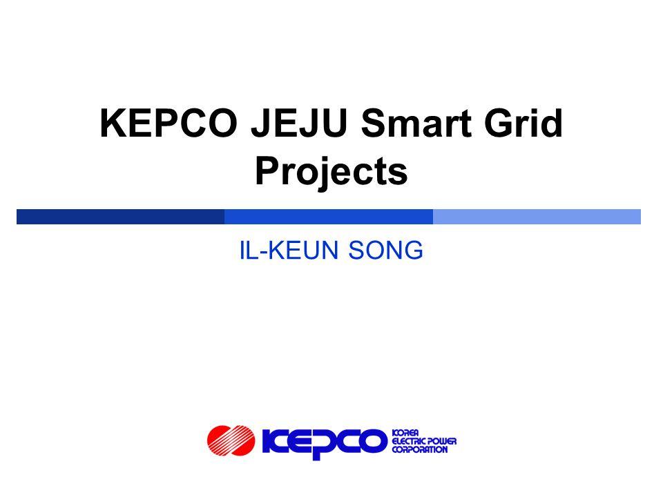 KEPCO JEJU Smart Grid Projects IL-KEUN SONG