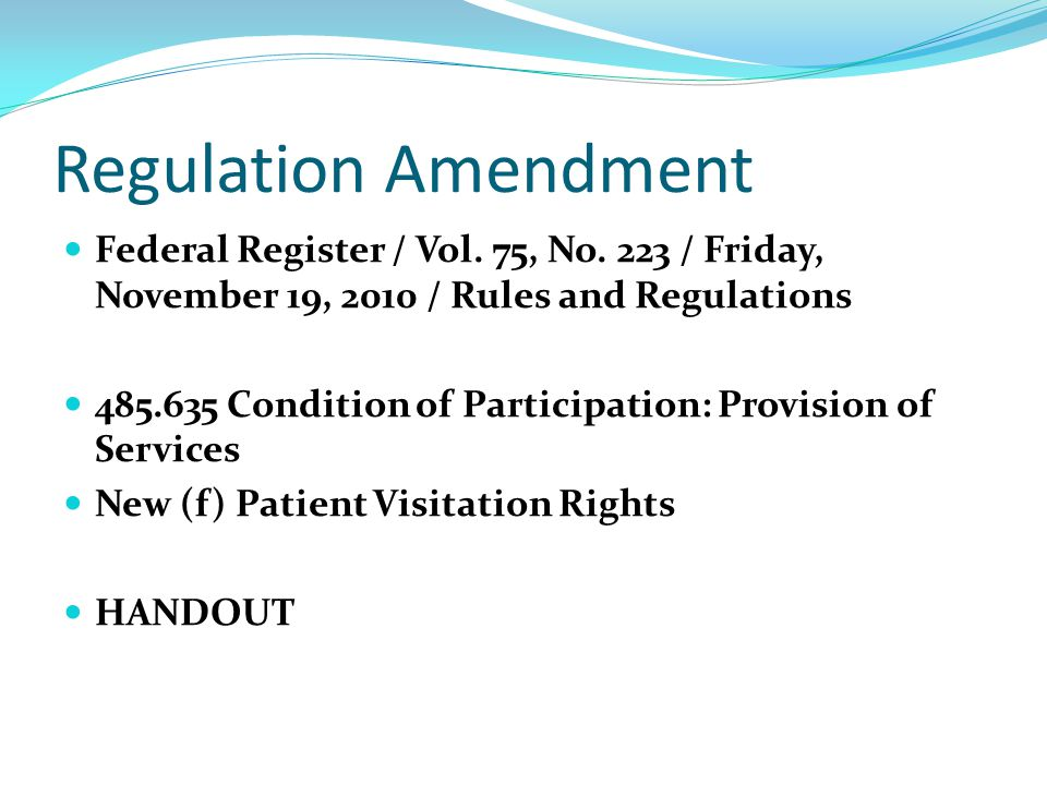 Regulation Amendment Federal Register / Vol. 75, No.