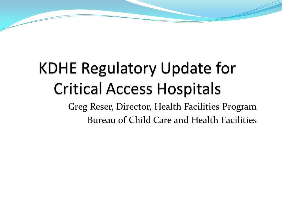 Greg Reser, Director, Health Facilities Program Bureau of Child Care and Health Facilities