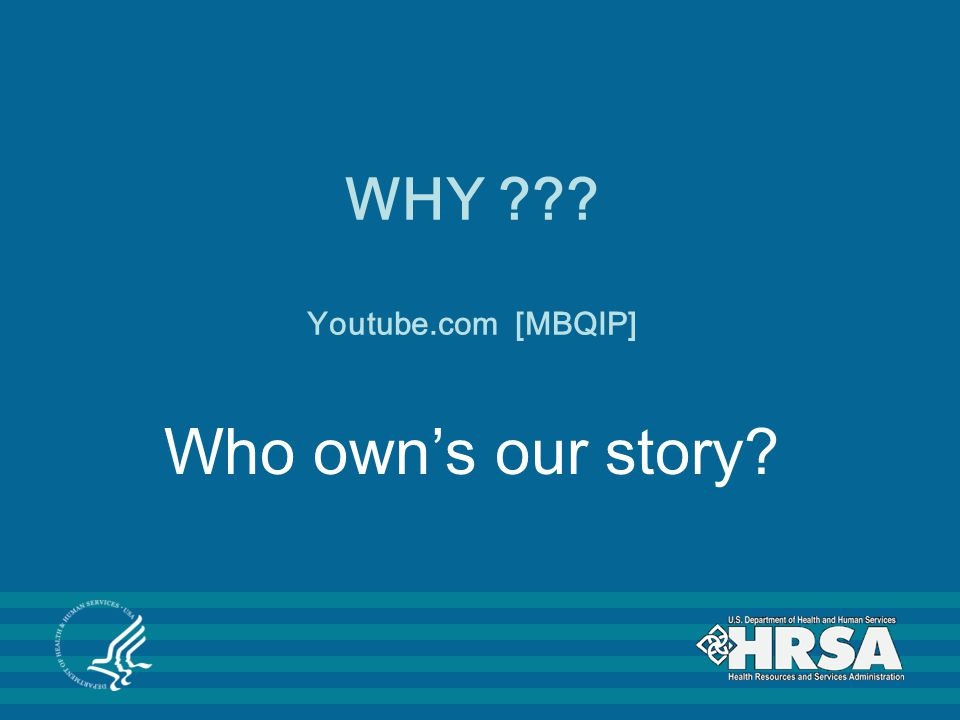 WHY Youtube.com [MBQIP] Who own's our story