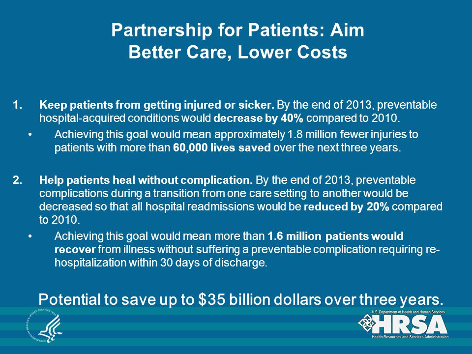 Partnership for Patients: Aim Better Care, Lower Costs 1.