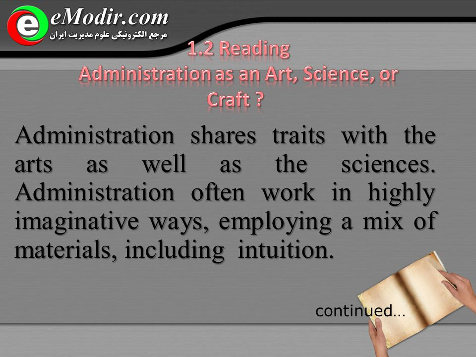 Administration shares traits with the arts as well as the sciences.