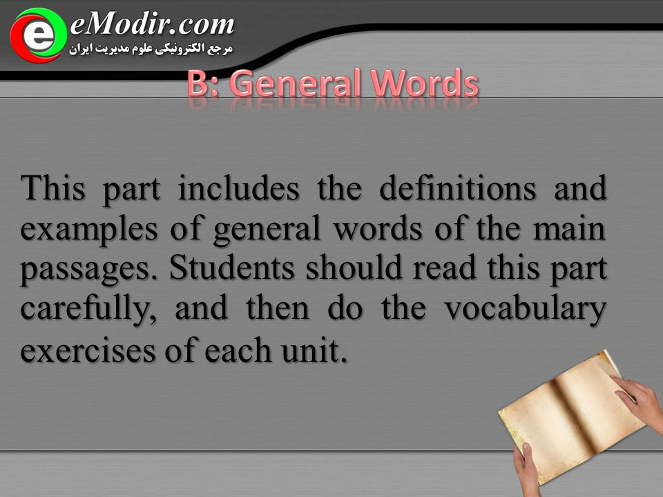 This part includes the definitions and examples of general words of the main passages.