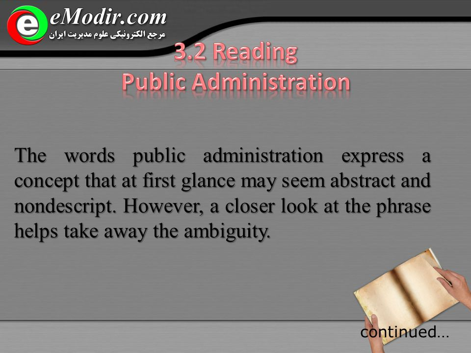 The words public administration express a concept that at first glance may seem abstract and nondescript.