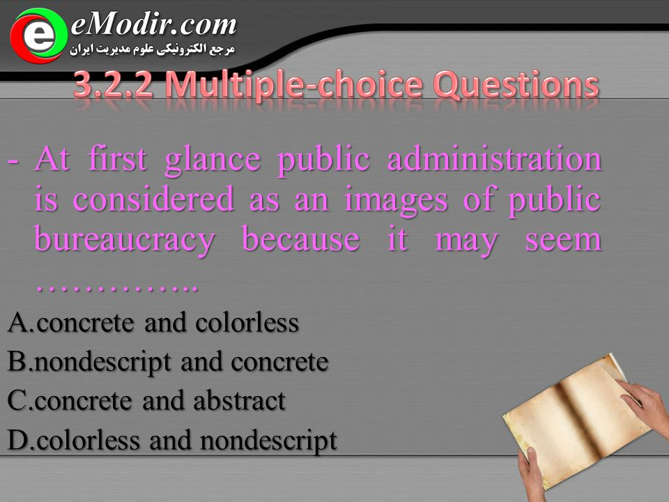 -At first glance public administration is considered as an images of public bureaucracy because it may seem …………..