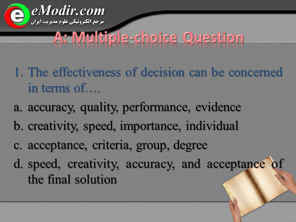 1.The effectiveness of decision can be concerned in terms of….