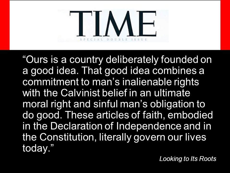 Ours is a country deliberately founded on a good idea.