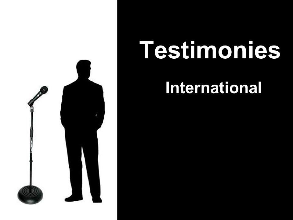International Testimonies