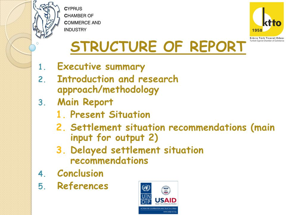 STRUCTURE OF REPORT 1. Executive summary 2. Introduction and research approach/methodology 3.