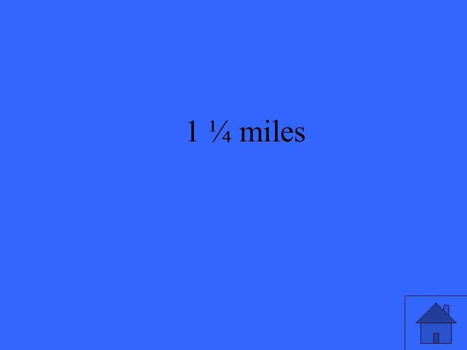27 1 ¼ miles
