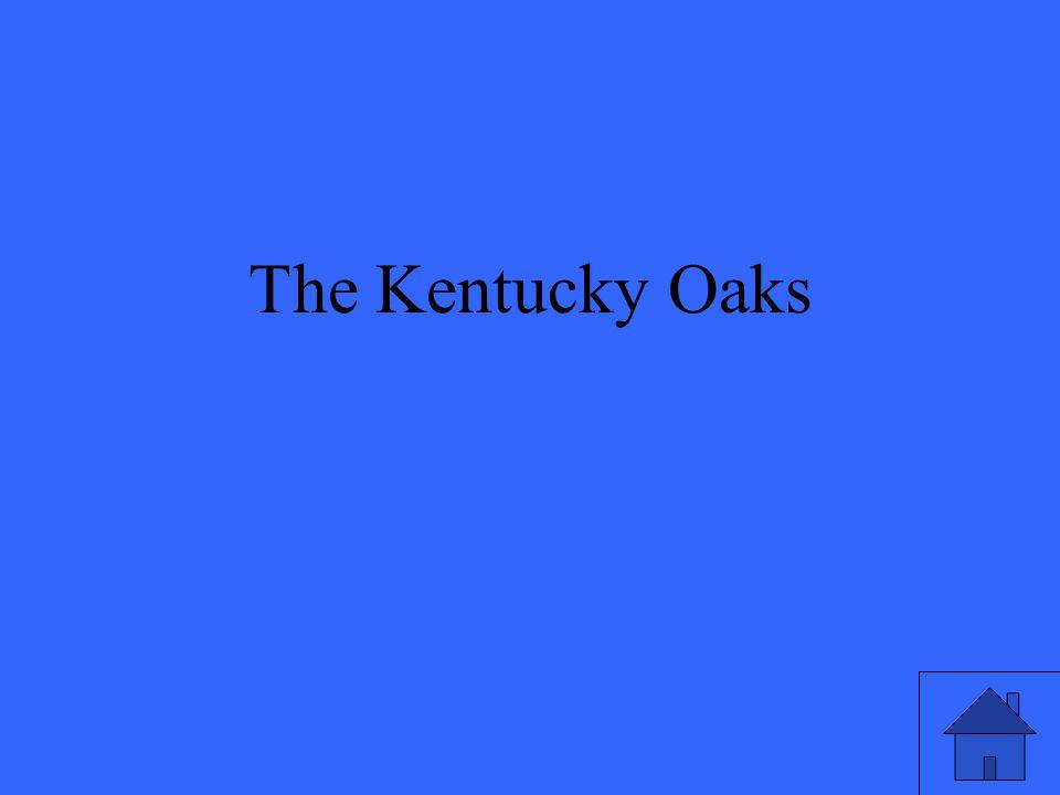 39 The Kentucky Oaks