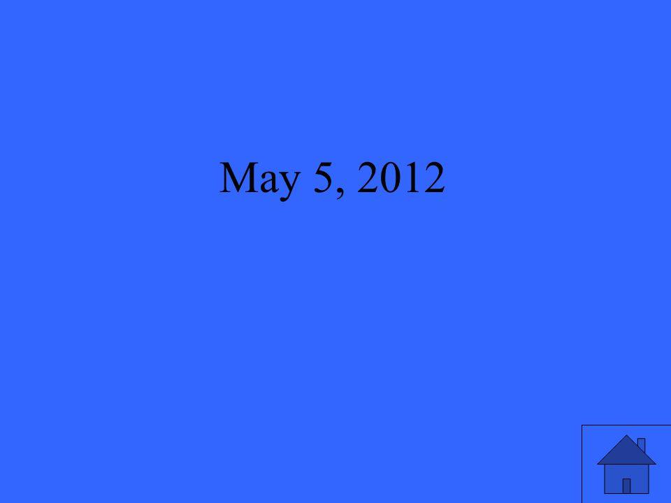 43 May 5, 2012