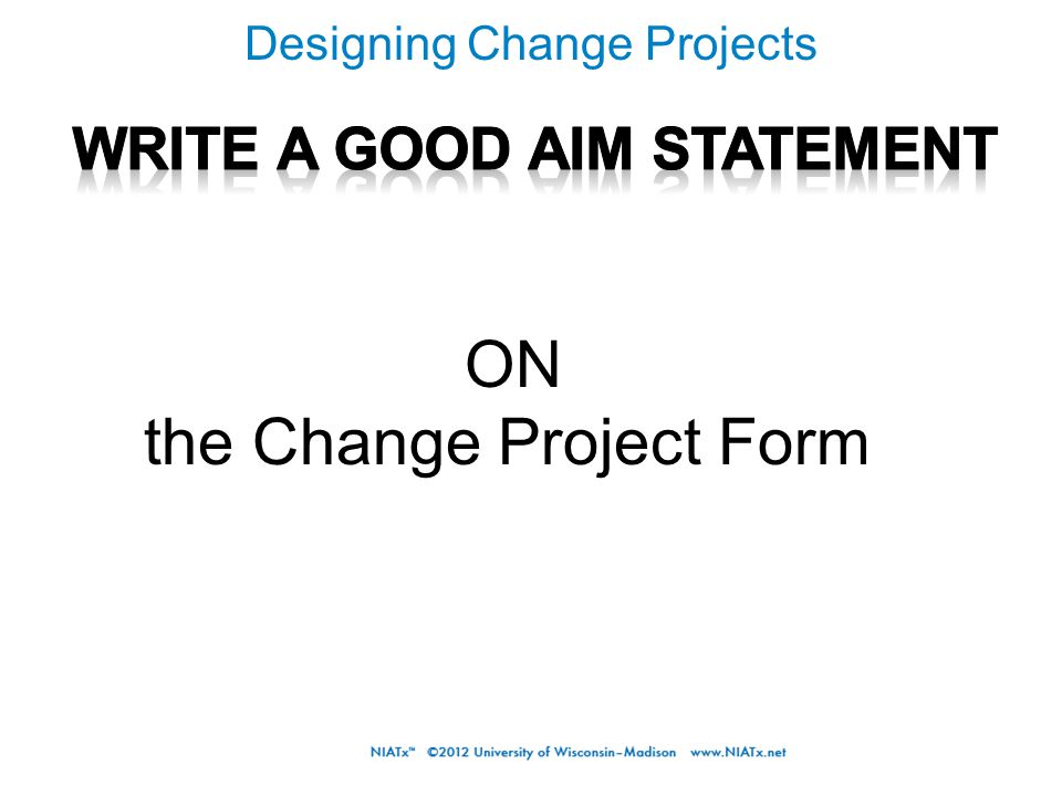 Designing Change Projects ON the Change Project Form