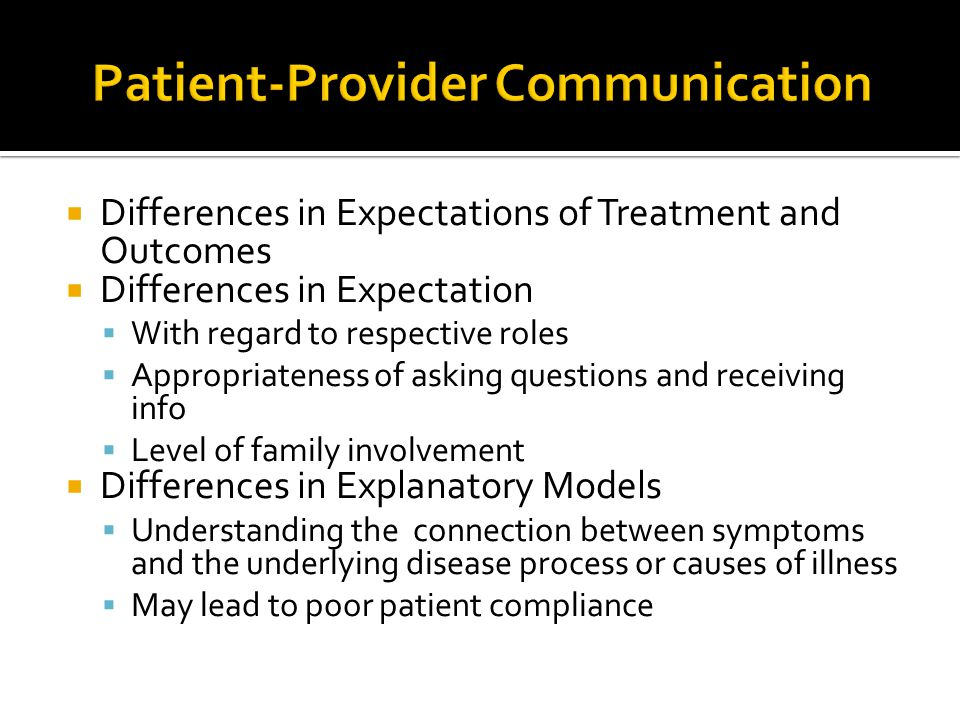 Differences in Expectations of Treatment and Outcomes  Differences in Expectation  With regard to respective roles  Appropriateness of asking que