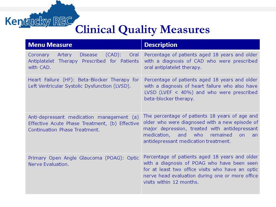 Menu MeasureDescription Coronary Artery Disease (CAD): Oral Antiplatelet Therapy Prescribed for Patients with CAD.