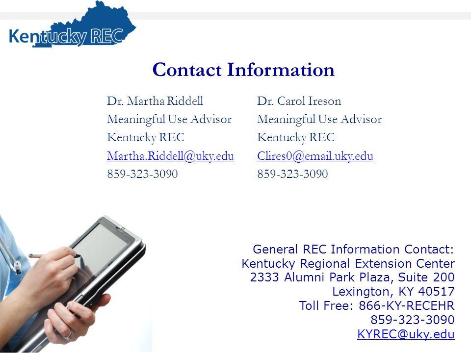 Dr. Martha Riddell Meaningful Use Advisor Kentucky REC Martha.Riddell@uky.edu 859-323-3090 Dr.