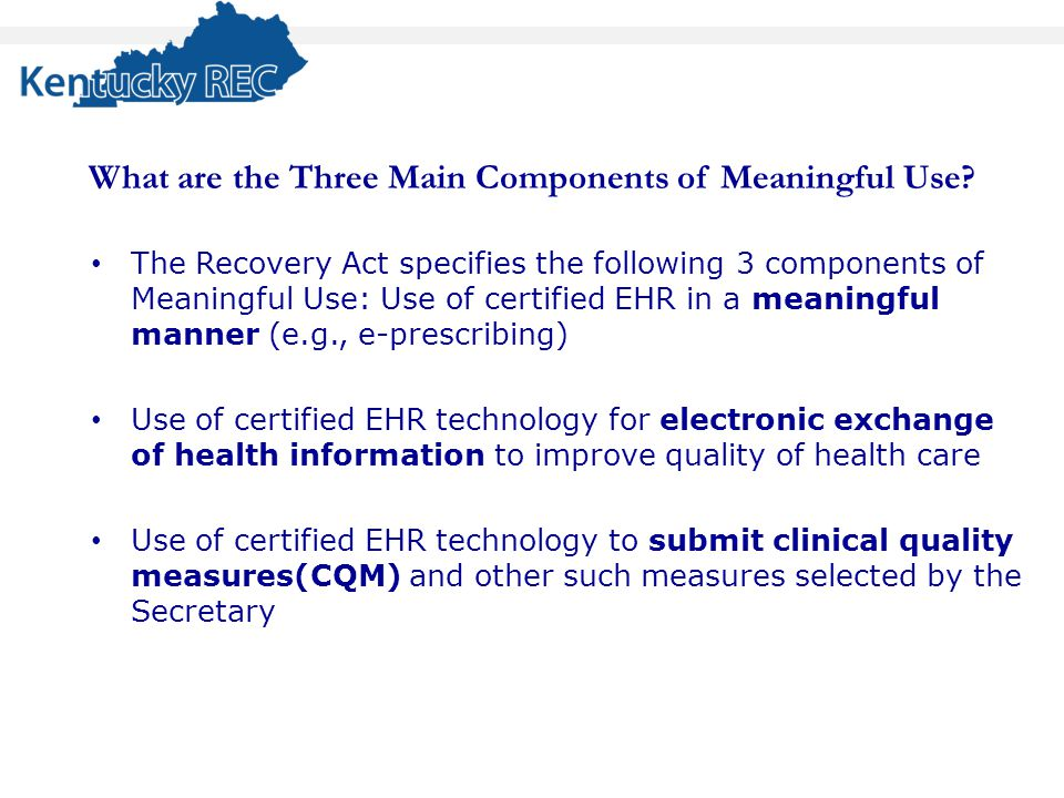 What are the Three Main Components of Meaningful Use.
