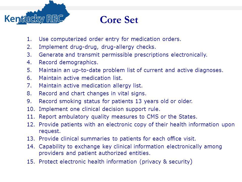1.Use computerized order entry for medication orders. 2.Implement drug-drug, drug-allergy checks. 3.Generate and transmit permissible prescriptions el
