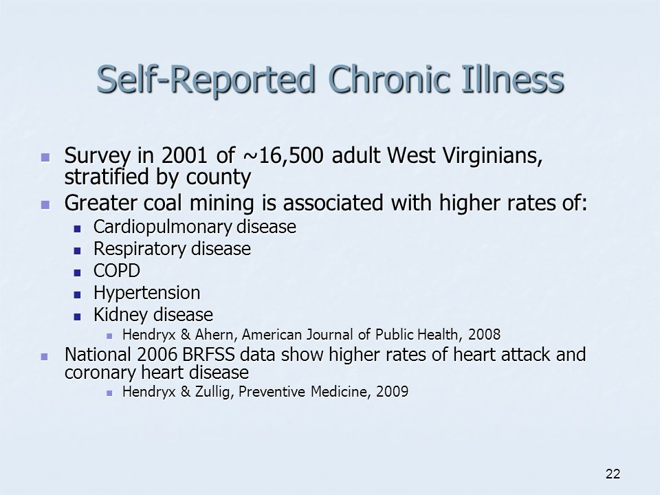 22 Self-Reported Chronic Illness Survey in 2001 of ~16,500 adult West Virginians, stratified by county Survey in 2001 of ~16,500 adult West Virginians