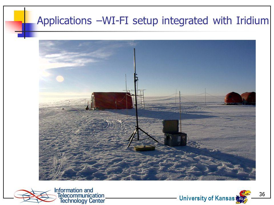 University of Kansas 36 Applications –WI-FI setup integrated with Iridium