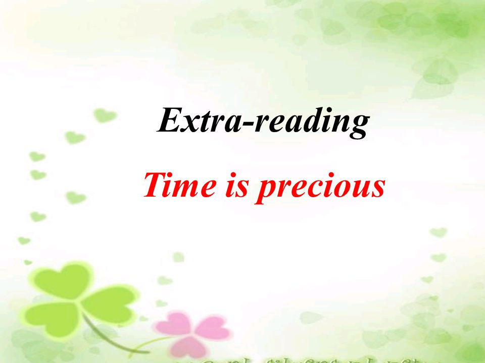 Extra-reading Time is precious