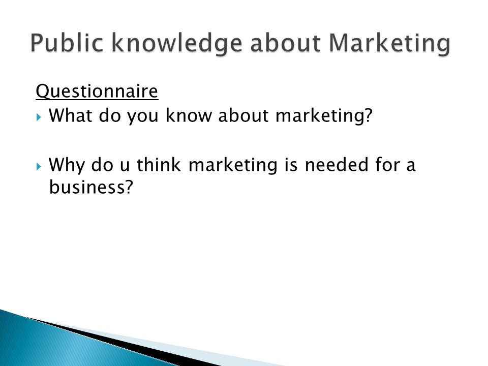 Questionnaire  What do you know about marketing.