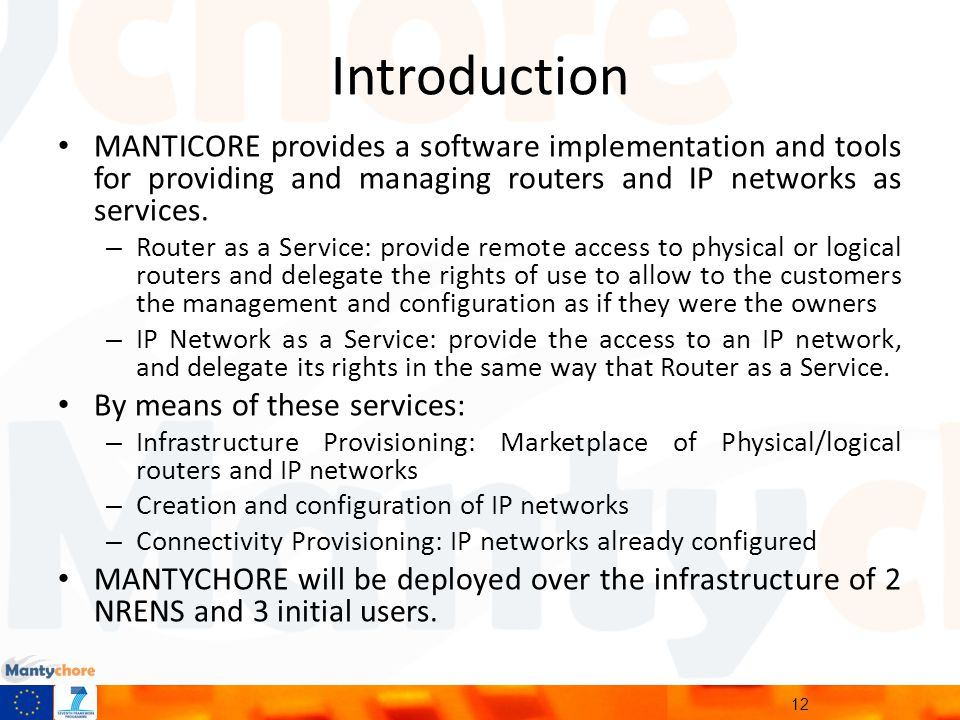 Introduction MANTICORE provides a software implementation and tools for providing and managing routers and IP networks as services.