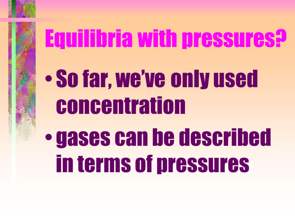 Equilibria with pressures.