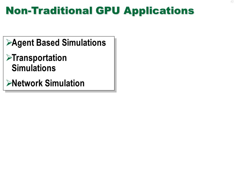 """42 Common GPU Applications  Too many to list!  Applications to GPUs have proliferated in past ~7 years  You name X, you'll find """" X on GPUs"""" in the"""