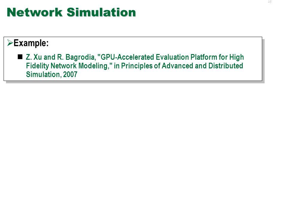 45 Transportation Simulations  Example: K. S. Perumalla, B.