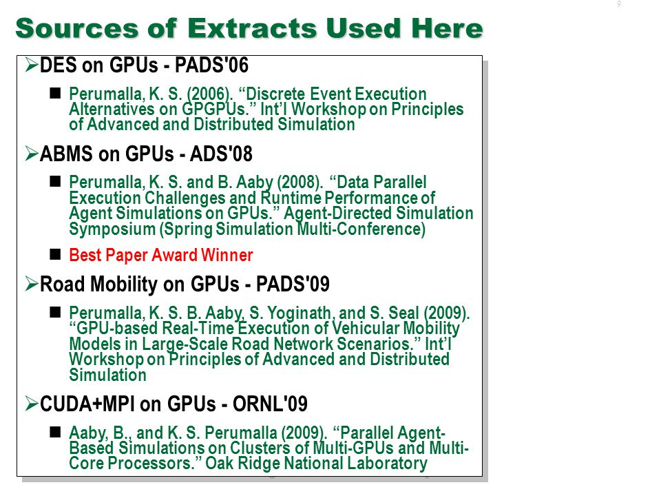 8 Good Starting Points  Web – gpgpu.org www.gpgpu.org is fairly active and contains several pointers www.gpgpu.org  Book – GPU Gems 2 M.