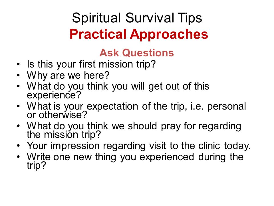 Spiritual Survival Tips Practical Approaches Ask Questions Share something funny you experienced during the trip.
