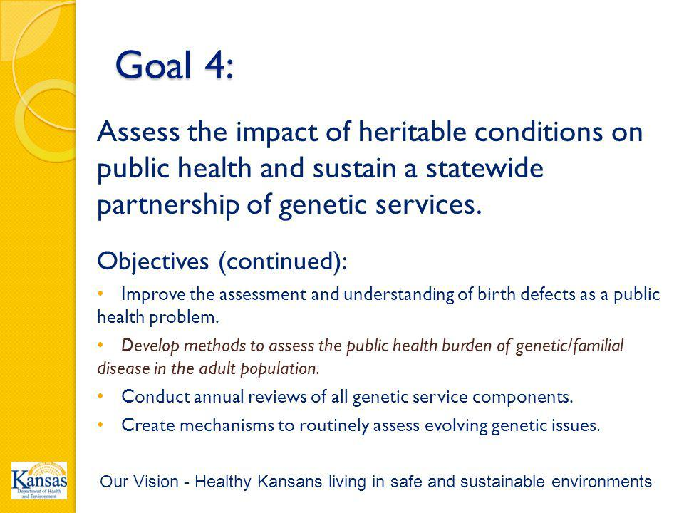 Goal 4: Assess the impact of heritable conditions on public health and sustain a statewide partnership of genetic services.