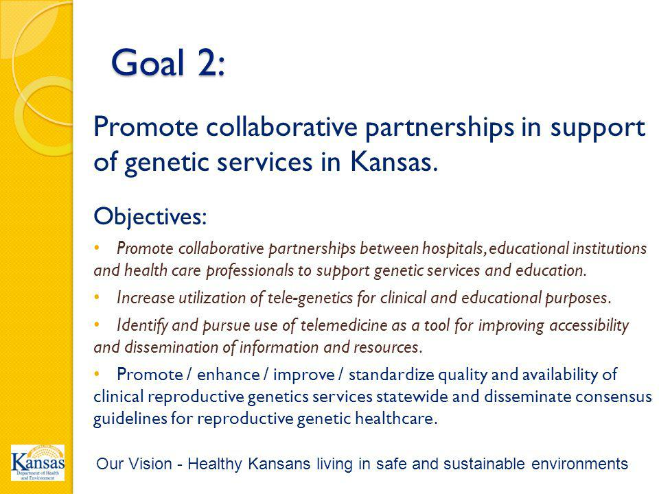 Goal 2: Promote collaborative partnerships in support of genetic services in Kansas.