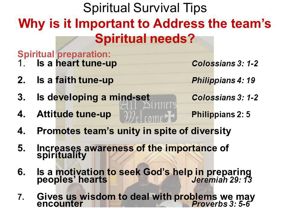 Spiritual Survival Tips Why is it Important to Address the team's Spiritual needs.