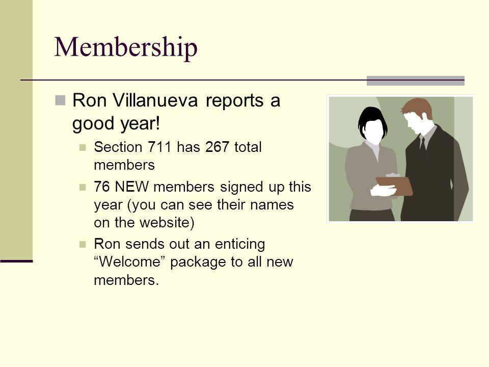 Membership Ron Villanueva reports a good year.