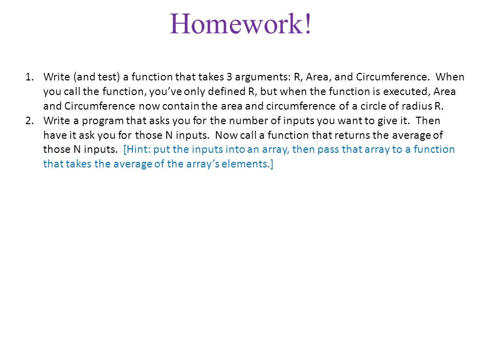 Homework.1.Write (and test) a function that takes 3 arguments: R, Area, and Circumference.