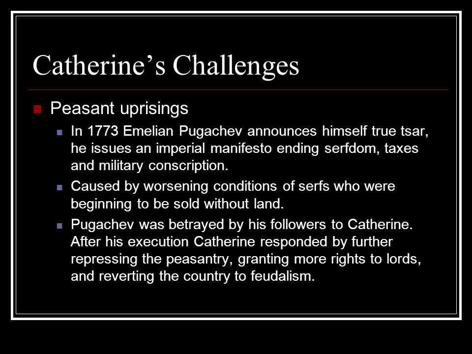 Catherine's Challenges Part Deux Nobility and Domestic Affairs Catherine had to maintain a careful balance between the power of the monarchy and the nobility.
