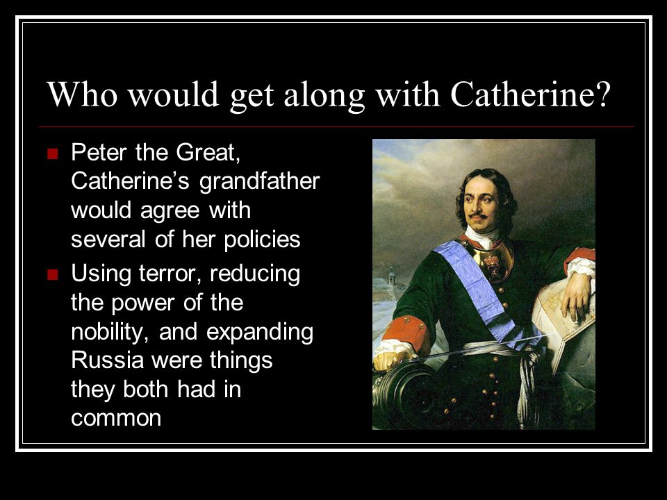 Who would not like Catherine.