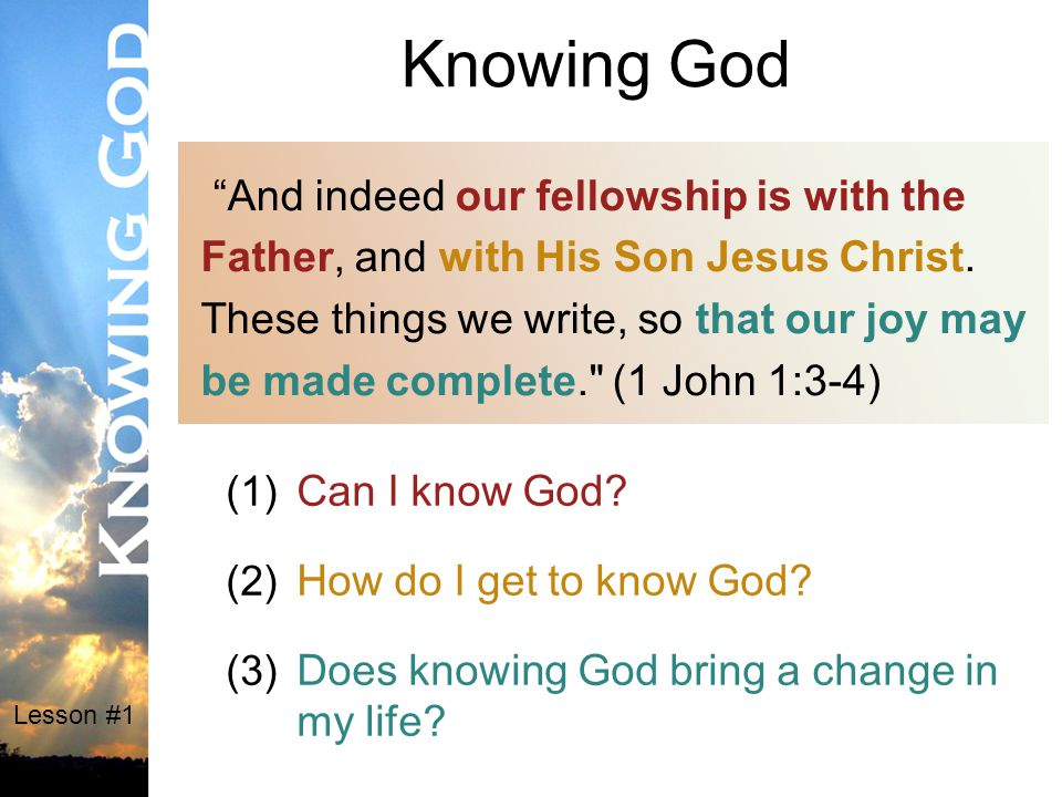 Lesson #1 (1) Can I know God.
