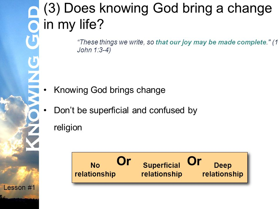 Lesson #1 Summary Questions Do you know God.How do you know for sure.