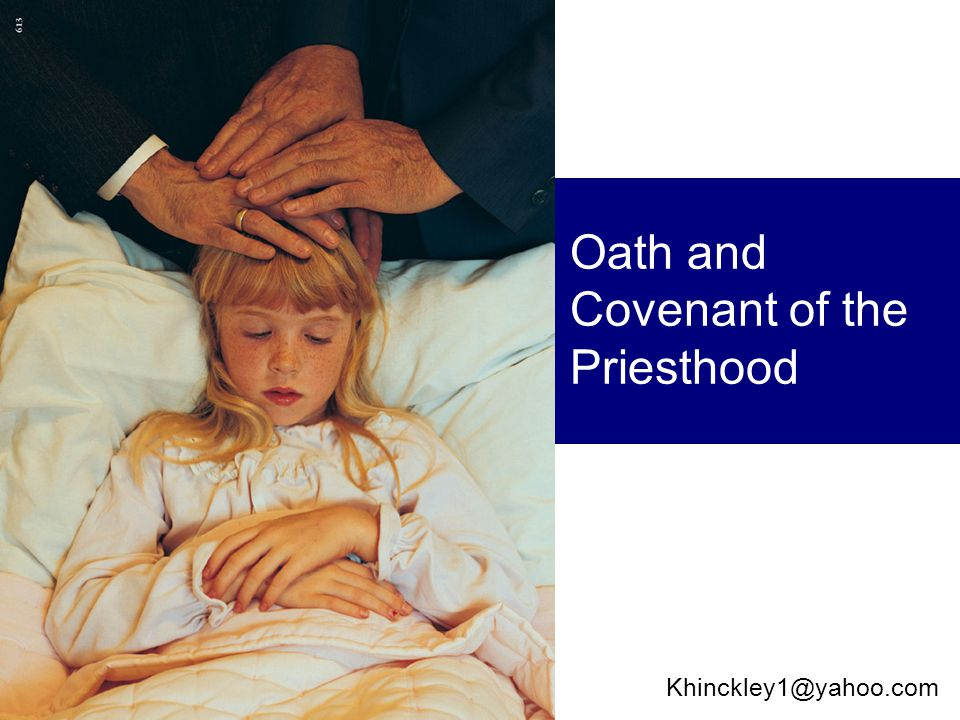 Oath and Covenant of the Priesthood Khinckley1@yahoo.com