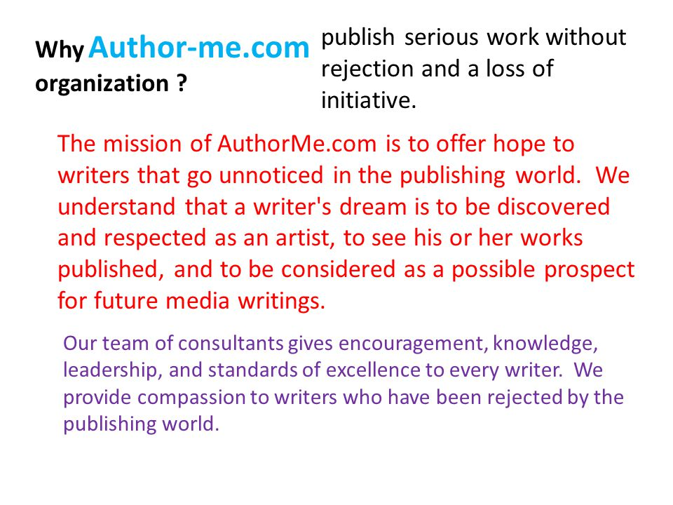 Why Author-me.com organization .publish serious work without rejection and a loss of initiative.