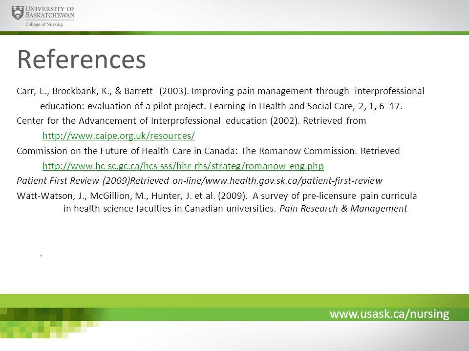 www.usask.ca/nursing References Carr, E., Brockbank, K., & Barrett (2003).