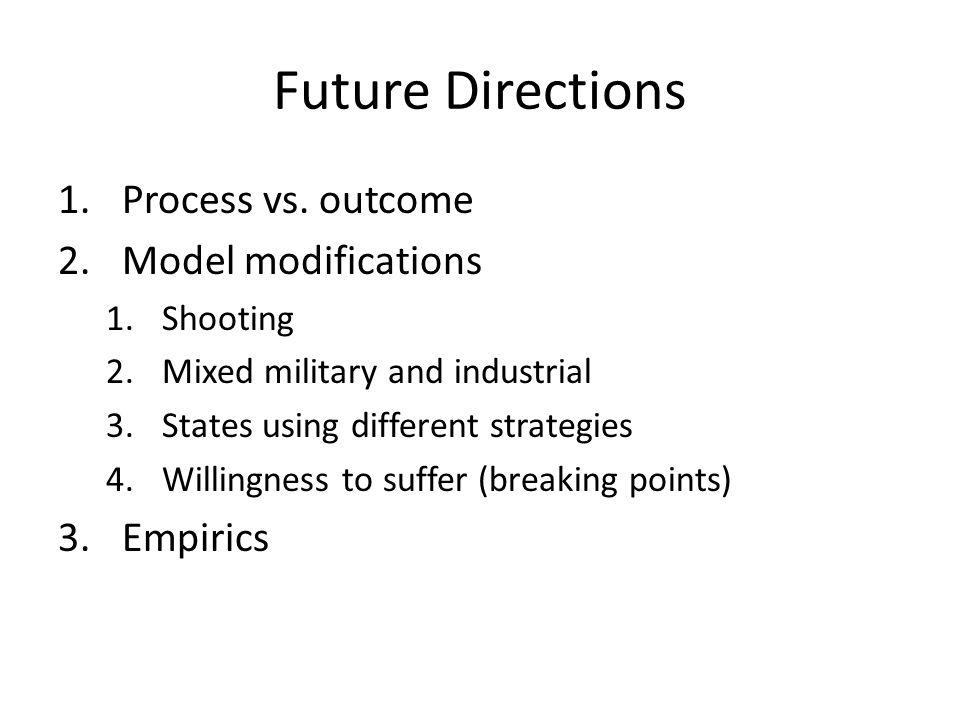 Future Directions 1.Process vs.