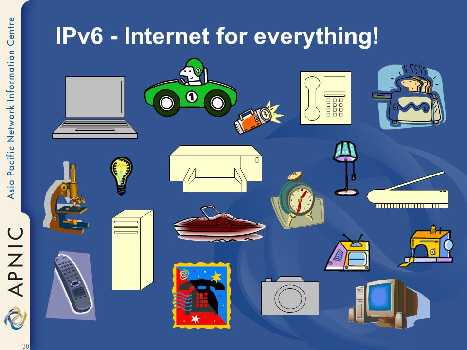 30 IPv6 - Internet for everything!