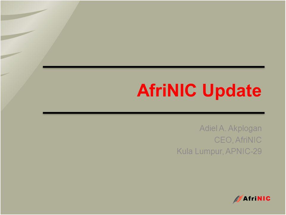 AfriNIC Update Adiel A. Akplogan CEO, AfriNIC Kula Lumpur, APNIC-29