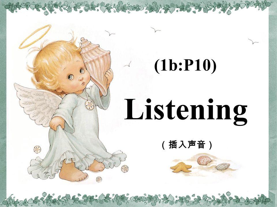 Section B (插入声音) Listening