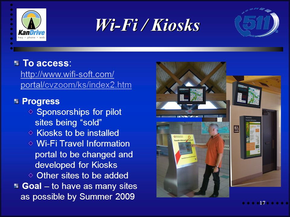 Wi-Fi / Kiosks 17 To access: http://www.wifi-soft.com/ portal/cvzoom/ks/index2.htmhttp://www.wifi-soft.com/ portal/ Progress Sponsorships for pilot sites being sold Kiosks to be installed Wi-Fi Travel Information portal to be changed and developed for Kiosks Other sites to be added Goal – to have as many sites as possible by Summer 2009